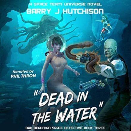 Dan Deadman Space Detective [3] Dead in the Water