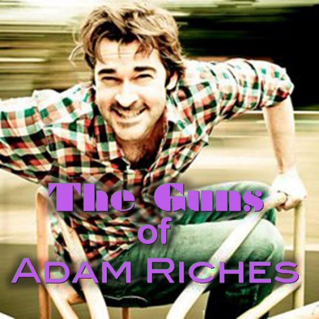 The Guns Of Adam Riches