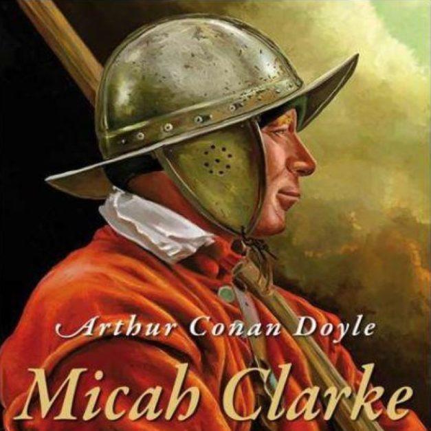 Micah Clarke – Arthur Conan Doyle
