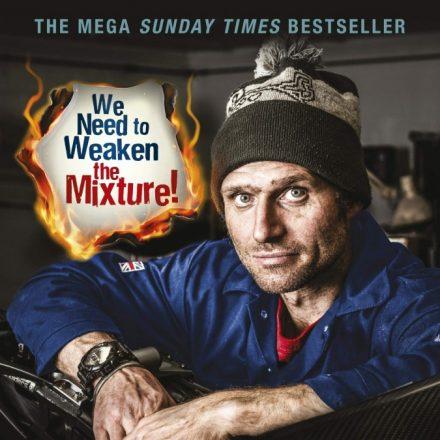 We Need to Weaken the Mixture – Guy Martin